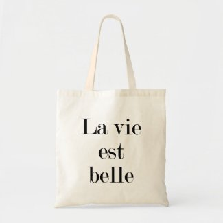 La vie est belle, (life is beautiful in French) Tote Bag