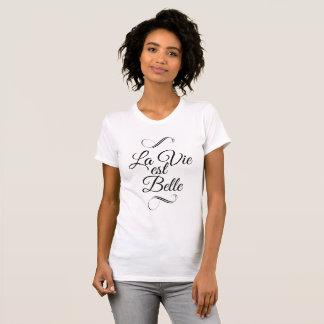 La vie est belle t-shirt