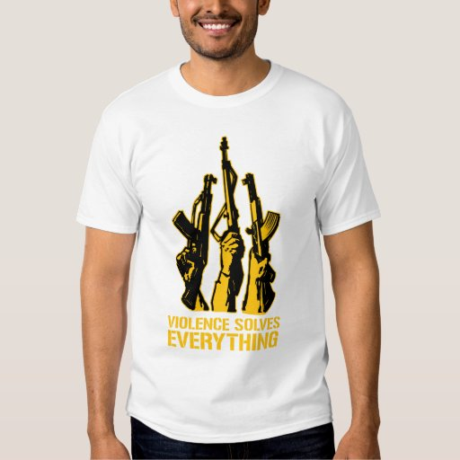 La violencia soluciona todo camisas
