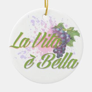 La Vita e' Bella Ceramic Ornament