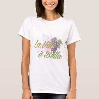 La Vita e' Bella T-Shirt