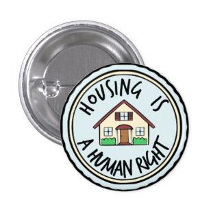 La vivienda es un botón del derecho humano pin redondo de 1 pulgada