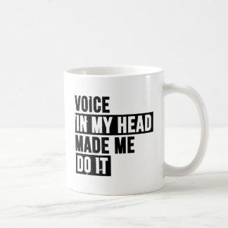 La voz en mi cabeza hizo que la hace taza blanca taza básica blanca