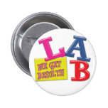 LAB MOTTO LABORATORY WE GET RESULTS! PINBACK BUTTONS