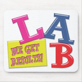LAB MOTTO - WE GET RESULTS - MEDICAL LABORATORY MOUSE PAD