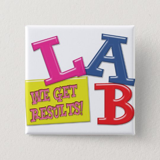 LAB MOTTO - WE GET RESULTS - MEDICAL LABORATORY PINBACK BUTTON