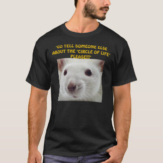 "LAB RAT ""GO TELL SOMEONE ELSE ABOUT... T-Shirt"