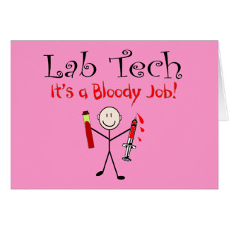 """Lab Tech """"It's a Bloody Job"""" Greeting Cards"""