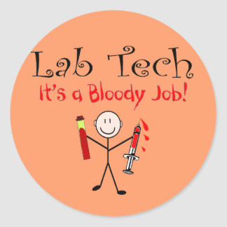 "Lab Tech ""It's a Bloody Job"" Classic Round Sticker"