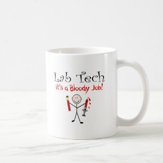 "Lab Tech ""It's a Bloody Job"" Coffee Mug"
