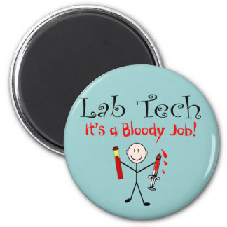 "Lab Tech ""It's a Bloody Job"" Magnet"