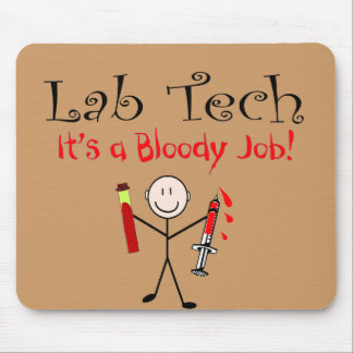 "Lab Tech ""It's a Bloody Job"" Mouse Pad"