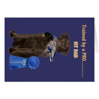 Lab Trained By A Pro gifts for Dad Card