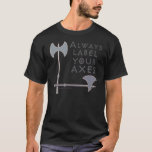 """Label Your Axes Funny Math T-Shirt<br><div class=""""desc"""">Always label your axes. Funny math graphic design.</div>"""