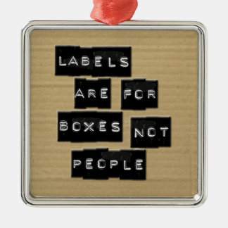 Labels are for Boxes not People Metal Ornament