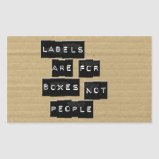 Labels are for Boxes not People Rectangular Sticker