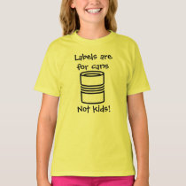 Labels are for Cans T-Shirt