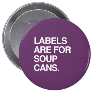 LABELS ARE FOR SOUP CANS PINBACK BUTTON