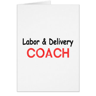 Labor and Delivery Coach Greeting Card