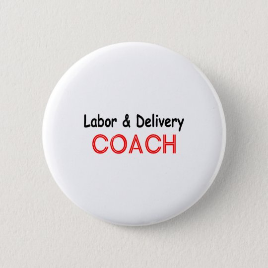 Labor and Delivery Coach Pinback Button