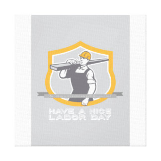 Labor Day Greeting Card Builder Carpenter Lumber Canvas Print