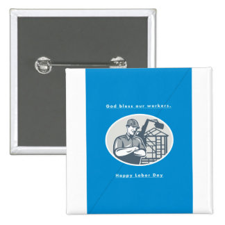 Labor Day Greeting Card Builder Houseframe Crane Pinback Button