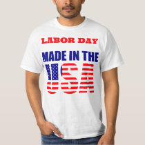 Labor Day Made In The USA T-Shirt