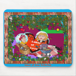 Labor of Love ~ Mouse-Pads Mouse Pad