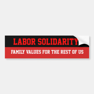 Labor Solidarity | Family Values Bumper Sticker