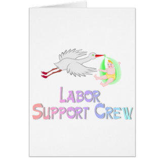 Labor Support Crew Greeting Card