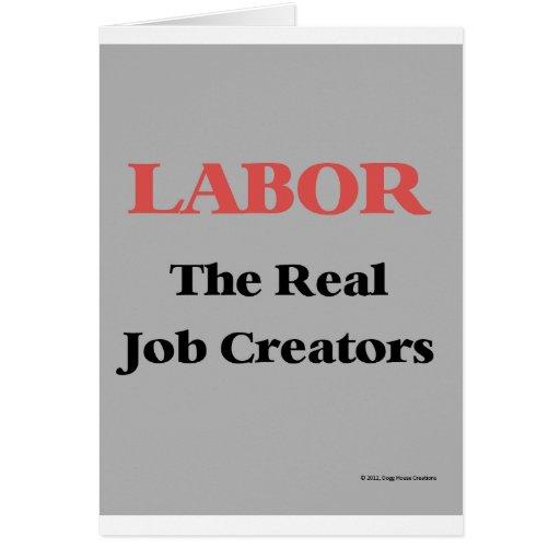 Labor -- The Real Job Creators Greeting Card
