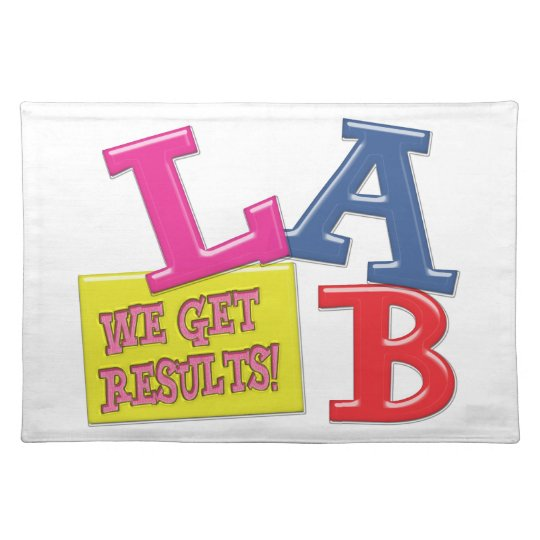 LABORATORY MOTTO / SLOGAN  WE GET RESULTS PLACEMAT
