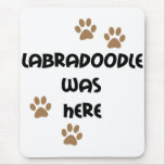 Labradoodle was Here Mouse Pad