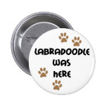 Labradoodle was Here Pinback Button
