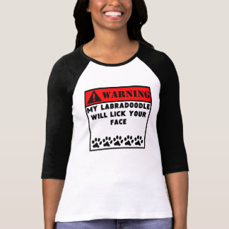 Labradoodle Will Lick Your Face Shirts