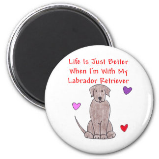 Labrador Chocolate Life Is Just Better Magnet