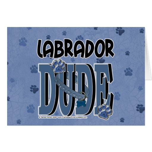Labrador DUDE Greeting Card