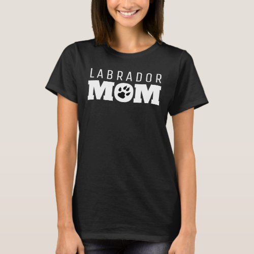 Labrador Mom Dog Breed Owner on Dark Apparel T_Shirt