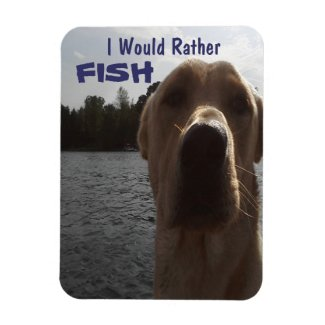 Labrador Retriever I Would Rather Fish Magnet