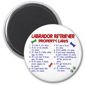 LABRADOR RETRIEVER Property Laws 2 Inch Round Magnet