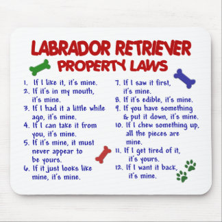 LABRADOR RETRIEVER Property Laws Mouse Pad