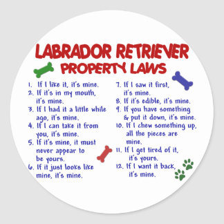 LABRADOR RETRIEVER Property Laws Round Stickers