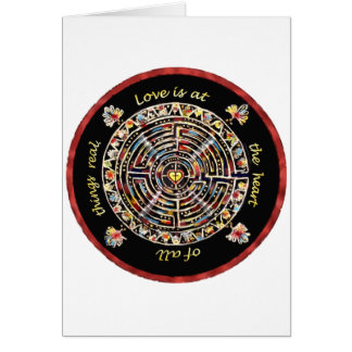 """Labrynth-""""Love is at the Heart of All Things Real"""" Card"""