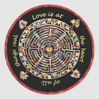 """Labrynth-""""Love is at the Heart of All Things Real"""" Classic Round Sticker"""