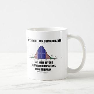 Lack Common Sense Fall Well Beyond 3 Std Devs Coffee Mug