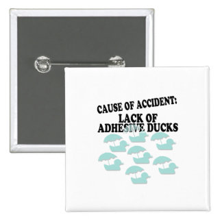 Lack of Adhesive Ducks Humor Button