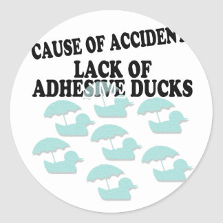 Lack of Adhesive Ducks Humor Classic Round Sticker
