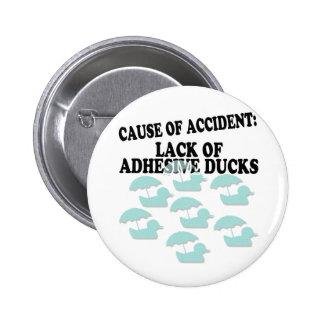 Lack of Adhesive Ducks Humor Pinback Button