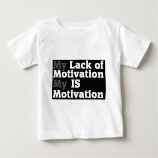 Lack Of Motivation Baby T-Shirt