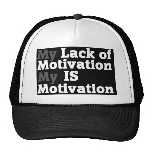 Lack Of Motivation Trucker Hat